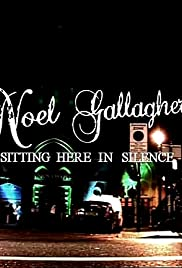 Noel Gallagher: Sitting Here in Silence Poster