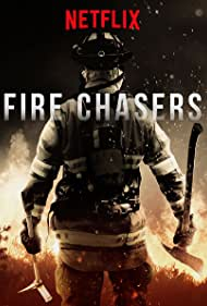 Fire Chasers (2017)