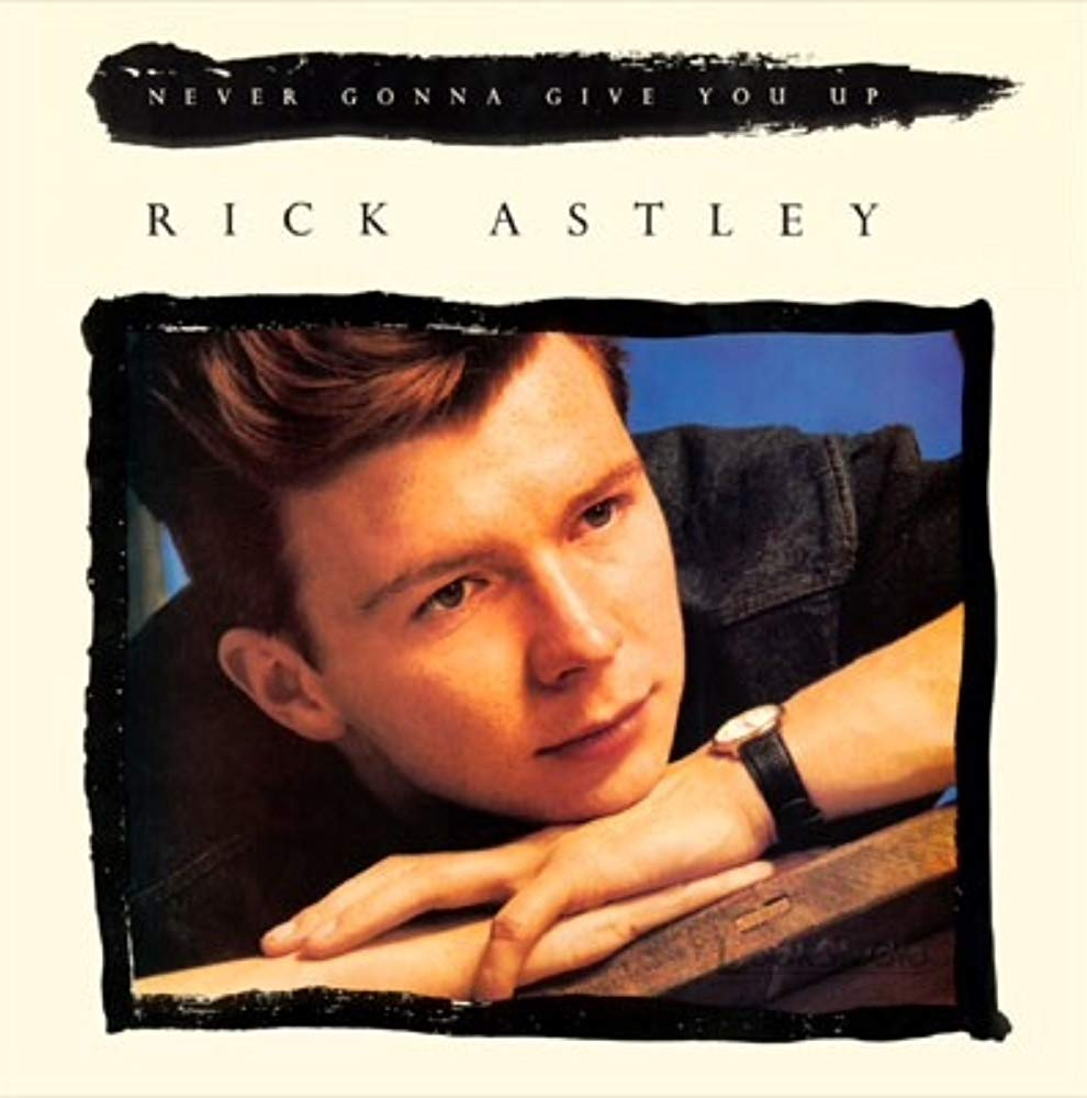 Image result for rick astley never gonna give you up images
