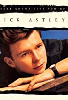 Rick Astley: Never Gonna Give You Up