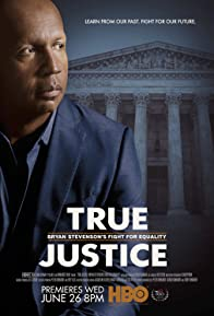 Primary photo for True Justice: Bryan Stevenson's Fight for Equality