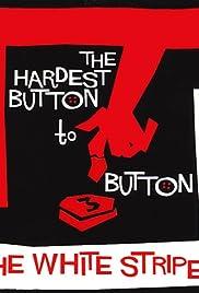 The White Stripes: The Hardest Button to Button Poster