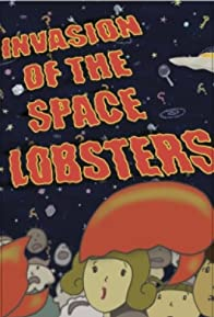Primary photo for Invasion of the Space Lobsters