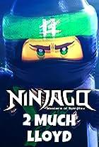 Ninjago: 2 Much Lloyd