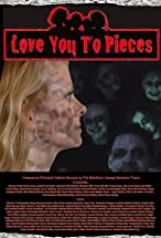 Primary image for Love You to Pieces