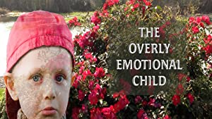 The Overly Emotional Child ( The Overly Emotional Child )
