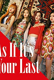 Blackpink: As If It's Your Last (Video 2017) - IMDb