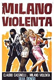 Milano violenta (1976) Poster - Movie Forum, Cast, Reviews
