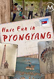 Have Fun in Pyongyang(2019)