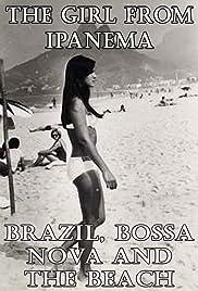 The Girl from Ipanema: Brazil, Bossa Nova and the Beach