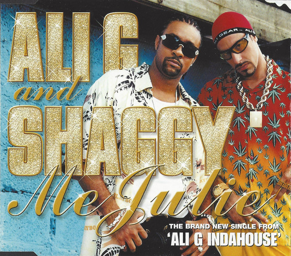 Ali G Feat  Shaggy: Me Julie (Video 2002) - IMDb