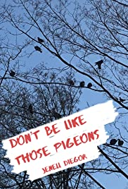 Don't Be Like Those Pigeons Poster