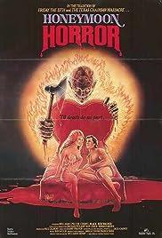 Honeymoon Horror(1982) Poster - Movie Forum, Cast, Reviews
