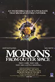 Morons from Outer Space (1985) Poster - Movie Forum, Cast, Reviews