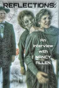 Nancy Allen in Reflections: An Interview with Actress Nancy Allen (2017)