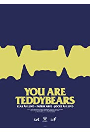 You Are Teddybears