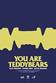 You Are Teddybears Poster