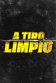 Primary photo for A Tiro Limpio