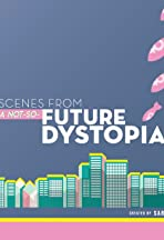 Scenes From a Not-So-Future Dystopia