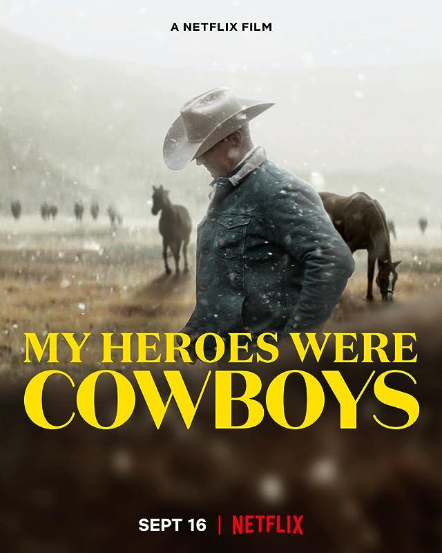 Мои герои были ковбоями / My Heroes Were Cowboys / 2021