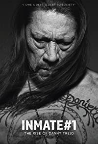 Primary photo for Inmate #1: The Rise of Danny Trejo