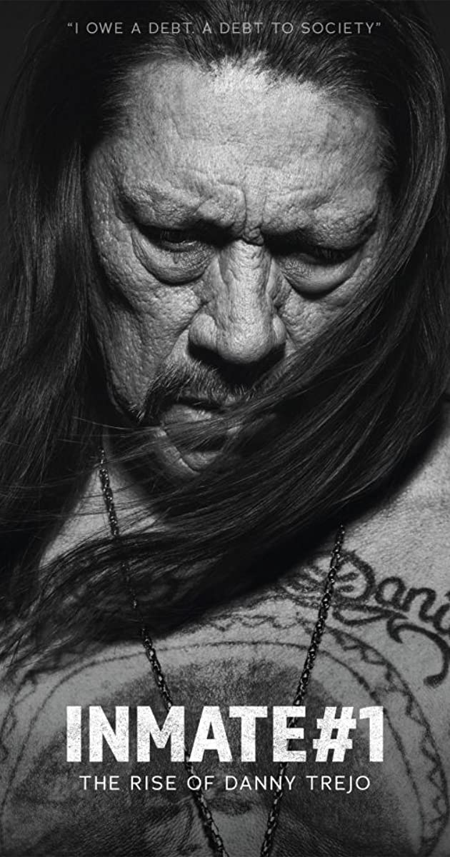 Subtitle of Inmate #1: The Rise of Danny Trejo