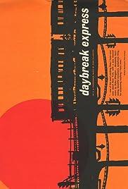 Daybreak Express(1953) Poster - Movie Forum, Cast, Reviews