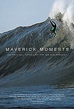Maverick Moments