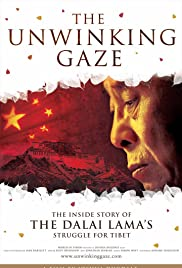 The Unwinking Gaze: The Inside Story of the Dalai Lama's Struggle for Tibet Poster