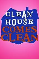 Clean House Comes Clean