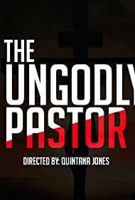 The UnGodly Pastor (2017)