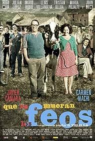 Que se mueran los feos (2010) Poster - Movie Forum, Cast, Reviews