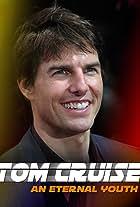 Tom Cruise: An Eternal Youth