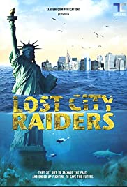 Lost City Raiders (2008) Poster - Movie Forum, Cast, Reviews