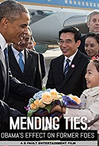 Primary photo for Mending Ties: Obama's Effect on Former Foes