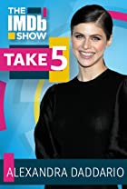 S3.E76 - Take 5 With Alexandra Daddario