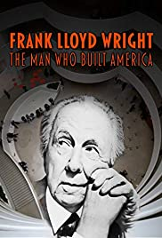 Frank Lloyd Wright: The Man Who Built America (2017) 720p
