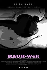 RAUH-Welt: From Life After Birth to 12 Hours Racing