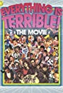 Everything Is Terrible: The Movie (2009) Poster
