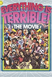 Everything Is Terrible: The Movie Poster