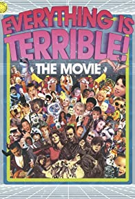 Primary photo for Everything Is Terrible: The Movie