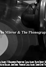 The Mirror and the Phonograph