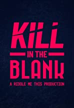 Kill in the Blank