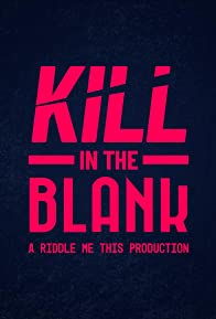 Primary photo for Kill in the Blank