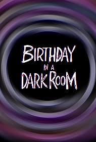 Birthday in a Dark Room (2016)