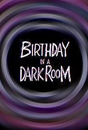 Birthday in a Dark Room Poster