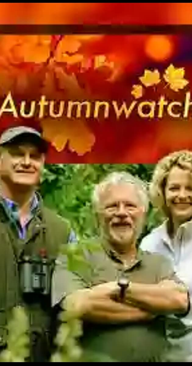 Autumnwatch (TV Series 2006– ) - Full Cast & Crew - IMDb