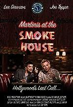 Martinis at the Smoke House