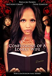 Watch Full HD Movie Jessica Sinclaire Presents: Confessions of A Lonely Wife (2010)