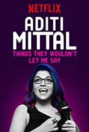 Aditi Mittal: Things They Wouldn't Let Me Say (2017) 1080p